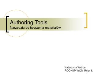 Authoring Tools Narz ?dzia do tworzenia materia?�w