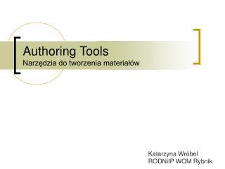 Authoring Tools Narz ędzia do tworzenia materiałów