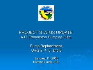 PROJECT STATUS UPDATE  A.D. Edmonston Pumping Plant
