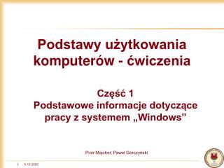 Piotr Majcher, Paweł Górczyński