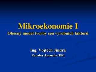 Mikroekonomie I Obecný model tvorby cen výrobních faktorů