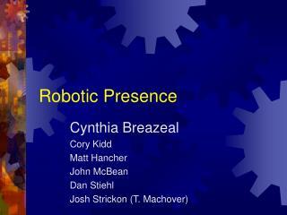 Robotic Presence