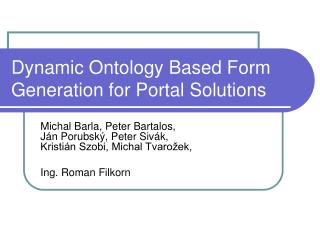 Dynamic Ontology Based Fo r m Generation for Portal Solutions