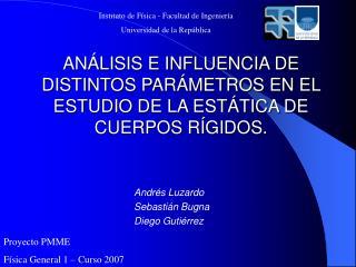 ANÁLISIS E INFLUENCIA DE DISTINTOS PARÁMETROS EN EL ESTUDIO DE LA ESTÁTICA DE CUERPOS RÍGIDOS.