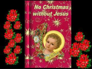 No Christmas without Jesús