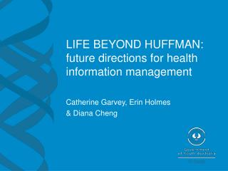 LIFE BEYOND HUFFMAN: future directions for health information management