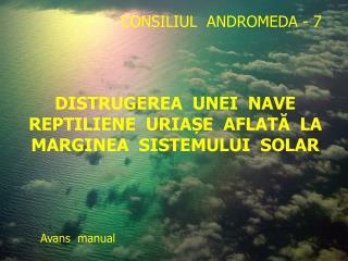 DISTRUGEREA  UNEI  NAVE  REPTILIENE  URIAȘE  AFLATĂ  LA  MARGINEA  SISTEMULUI  SOLAR
