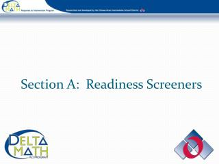Section A:  Readiness Screeners
