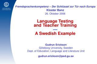 Fremdsprachenkompetenz   Der Schl ssel zur T r nach Europa    Kloster Banz  26. Oktober 2006   Language Testing and Teac