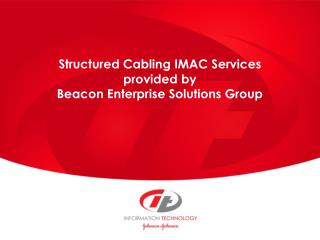 Structured Cabling IMAC Services provided by Beacon Enterprise Solutions Group