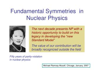 Fundamental Symmetries  in Nuclear Physics