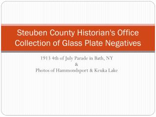 Steuben County Historian's Office  Collection of Glass Plate Negatives