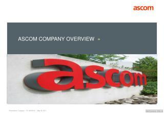 ASCOM COMPANY OVERVIEW �