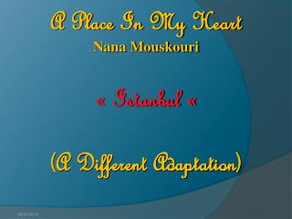 A Place In My Heart Nana Mouskouri « Istanbul « (A Different Adaptation)