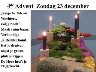 4 de  Advent  Zondag 23 december