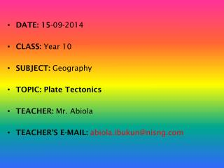 DATE: 15 -09-2014 CLASS:  Year 10     SUBJECT:  Geography   TOPIC: Plate Tectonics