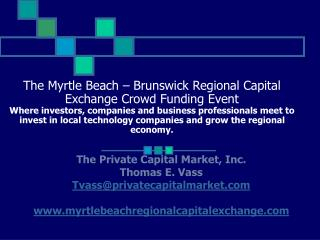 The Private Capital Market, Inc. Thomas E. Vass Tvass@privatecapitalmarket
