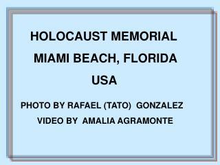HOLOCAUST MEMORIAL       MIAMI BEACH, FLORIDA                        USA