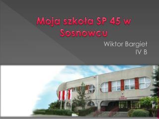 Moja szkoła SP 45 w Sosnowcu