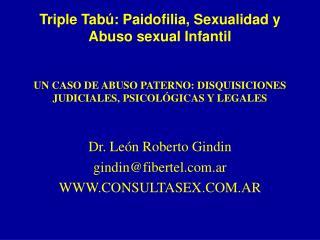 Dr. León Roberto Gindin gindin@fibertel.ar WWW.CONSULTASEX.COM.AR