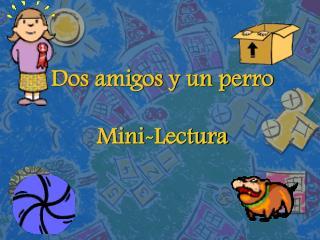 Dos amigos y un perro  Mini-Lectura