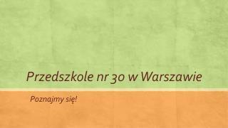 Przedszkole nr 30 w Warszawie