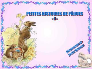 PETITES HISTOIRES DE PÂQUES - I -