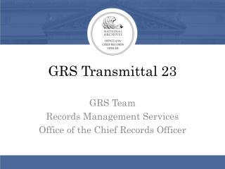 GRS Transmittal 23