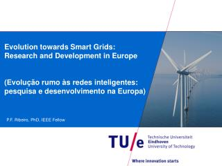 Evolution towards Smart Grids:  Research and Development in Europe   Evolu  o rumo  s redes inteligentes: pesquisa e des