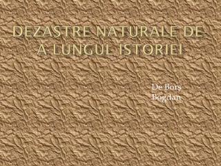 Dezastre naturale  de-a  lungul istoriei