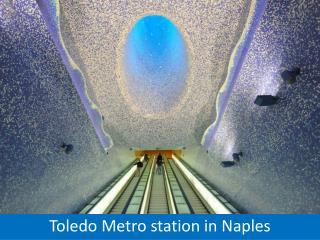 Toledo Metro station in Naples