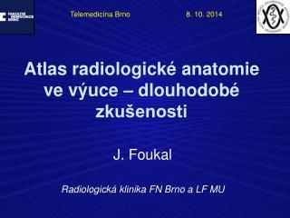 Atlas radiologické anatomie ve výuce – dlouhodobé zkušenosti
