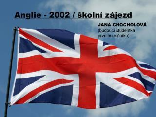 JANA CHOCHOLOVÁ (budoucí studentka prvního ročníku)