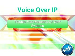Trouble-Free Solutions of VoIP Systems