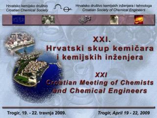 Organizatori Organizers Hrvatsko kemijsko društvo Croatian Chemical Society