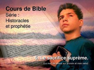 Cours de Bible S�rie : Historacles et proph�tie