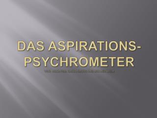 Das Aspirations-Psychrometer von:  Anna Pilz, Sahra  Bloos  und Michael Beer