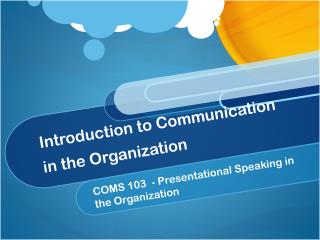 Introduction to Communication  in the Organization