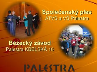 Společenský ples ATVS a VŠ Palestra