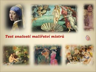 Test  znalostí malířství mistrů