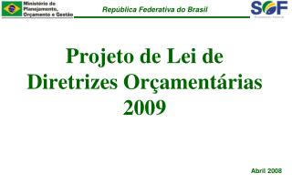Projeto de Lei de Diretrizes Orçamentárias 2009