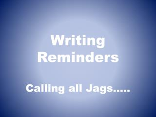 Writing Reminders