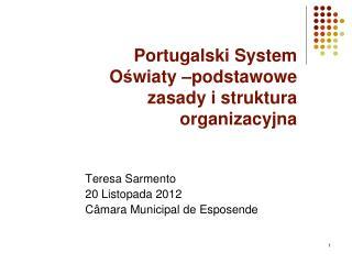 Portugalski System O ś wiaty –po d stawowe zasady i struktura organizacyjna