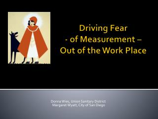 Driving Fear - of Measurement –              Out of the Work Place