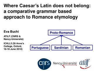 Where Caesar s Latin does not belong: a comparative grammar based approach to Romance etymology