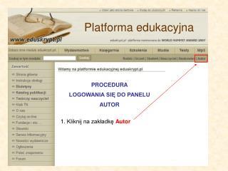 PROCEDURA LOGOWANIA SIĘ DO PANELU AUTOR 1. Kliknij na zakładkę  Autor
