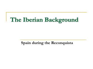 The Iberian Background