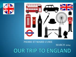 OUR TRIP TO  ENGLAND