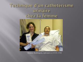 Technique d'un cathétérisme  urinaire chez la femme
