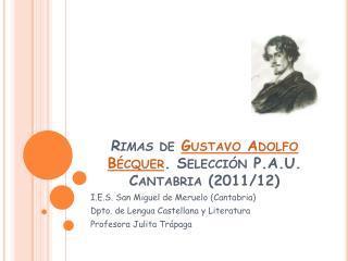 Rimas  de  Gustavo Adolfo B�cquer . Selecci�n P.A.U. Cantabria (2011/12)